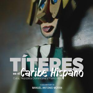 Títeres en el Caribe Hispano a film by Manuel Morán